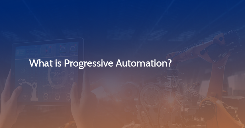 What is Progressive Automation?