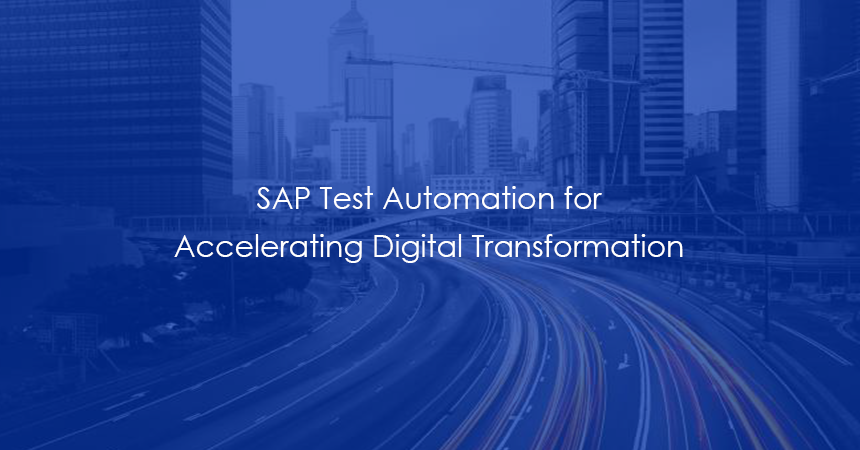 SAP Test Automation for Accelerating Digital Transformation