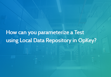How can you parameterize a Test using Local Data Repository in OpKey?