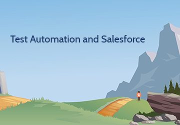 Test Automation and Salesforce