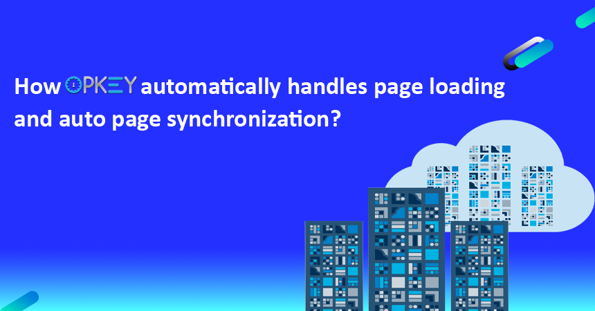 How OpKey automatically handles page loading and auto page synchronization?