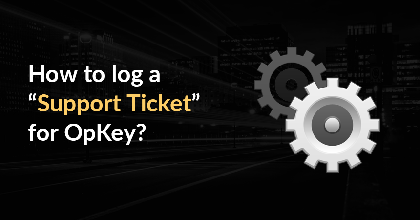 How to log a 'Support Ticket' for OpKey?
