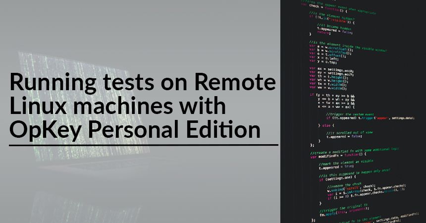 Running tests on Remote Linux machines with OpKey Personal Edition