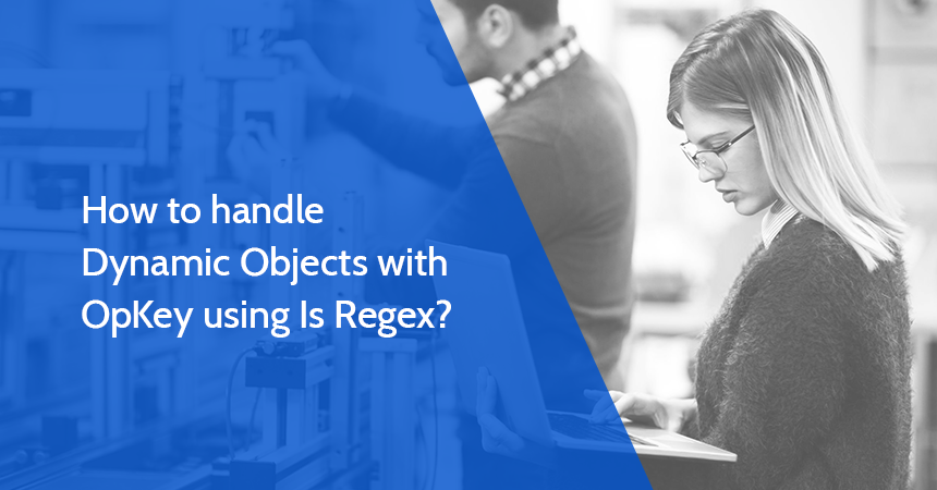How to handle Dynamic Objects with OpKey using Is Regex?